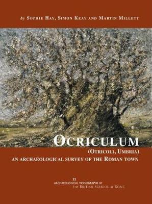 Ocriculum (Otricoli, Umbria) - Archaeological Monographs of the British School at Rome 22 (Paperback)