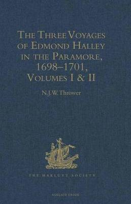 The Three Voyages of Edmond Halley in the Paramore, 1698-1701: Volumes I & II - Hakluyt Society, Second Series (Hardback)