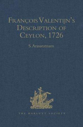 Francois Valentijn's Description of Ceylon: (Oud en Nieuw Oost-Indien, 1726) - Hakluyt Society 2 (Hardback)