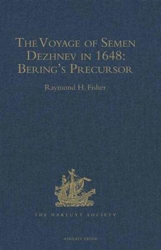 The Voyage of Semen Dezhnev in 1648: Bering's Precursor - Hakluyt Society, Second Series (Hardback)