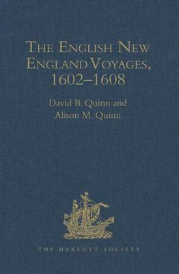 The English New England Voyages, 1602-1608 - Hakluyt Society, Second Series (Hardback)
