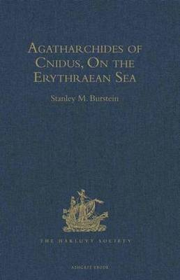Agatharchides of Cnidus: On the Erythraean Sea - Hakluyt Society 172 (Hardback)