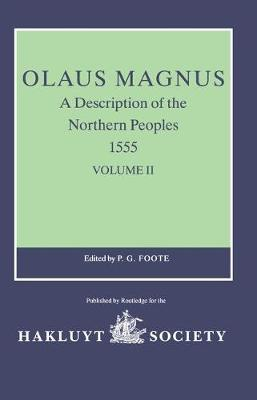 Olaus Magnus, A Description of the Northern Peoples, 1555: Volume II - Hakluyt Society, Second Series (Hardback)