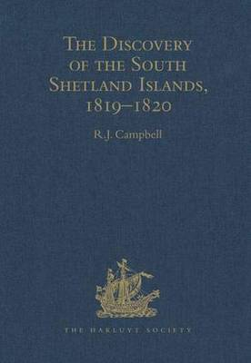 The Discovery of the South Shetland Islands / The Voyage of the Brig Williams, 1819-1820 and The Journal of Midshipman C.W. Poynter - Hakluyt Society, Third Series (Hardback)