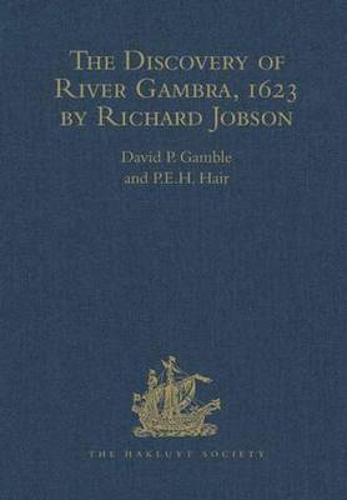 The Discovery of River Gambra (1623) by Richard Jobson - Hakluyt Society, Third Series (Hardback)