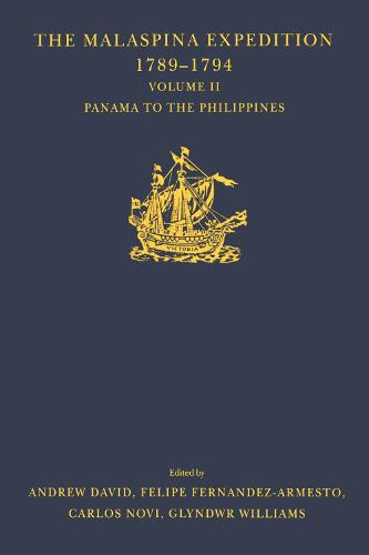 The Malaspina Expedition 1789-1794 / ... / Volume II / Panama to the Philippines - Hakluyt Society, Third Series (Hardback)