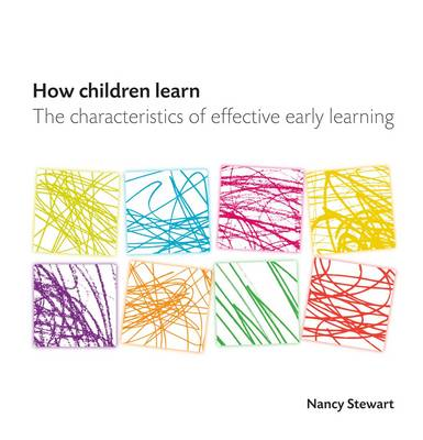 How Children Learn: The Characteristics of Effective Early Learning (Paperback)