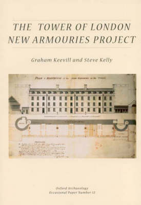 The Tower of London New Armouries Project - Occasional Paper 12 (Paperback)
