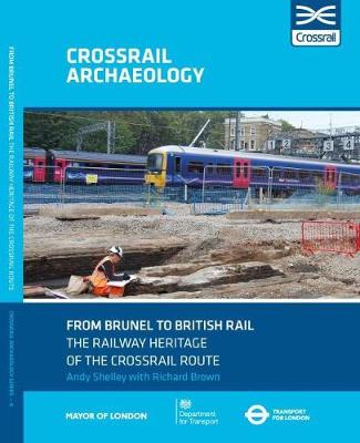 From Brunel to British Rail: The Railway Heritage of the Crossrail Route (Paperback)