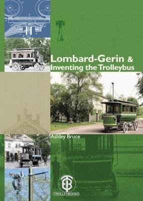 Lombard-Gerin & Inventing the Trolleybus (Hardback)