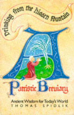 Drinking from the Hidden Fountain: A Patristic Breviary - Ancient Wisdom for Today's World (Hardback)