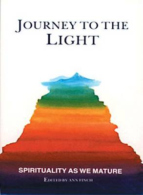 Journey to the Light: Spirituality as We Mature (Paperback)