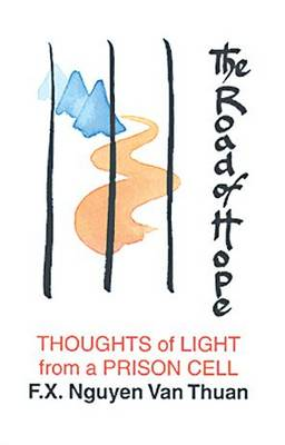 The Road of Hope: Thoughts of Light from a Prison Cell (Paperback)