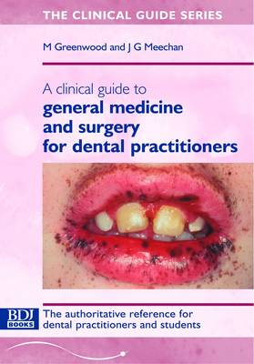 A Clinical Guide to General Medicine and Surgery for Dental Practitioners (Paperback)