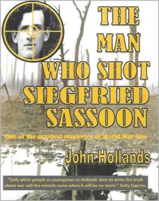 The Man Who shot Siegfried Sassoon (Paperback)
