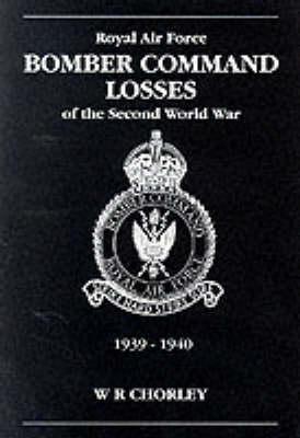 RAF Bomber Command Losses of the Second World War: 1939-40 v. 1 (Paperback)