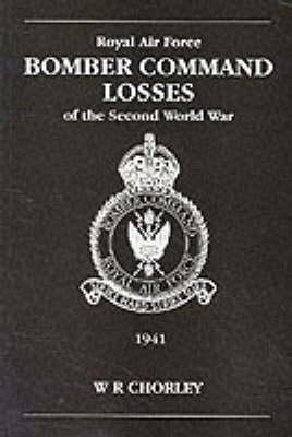 RAF Bomber Command Losses of the Second World War: 1941 v. 2 (Paperback)