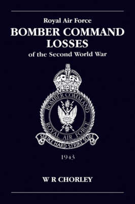 RAF Bomber Command Losses of the Second World War: 1943 v. 4 (Paperback)