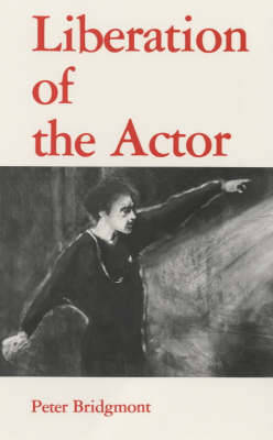 Liberation of the Actor (Paperback)