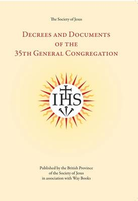 The Decrees and Documents of the Thirty-fifth General Congregation of the Society of Jesus (Paperback)
