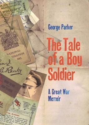 The Tale of a Boy Soldier: Memories of the Great War (Paperback)
