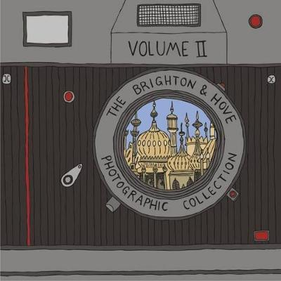 The Brighton & Hove Photographic Collection: Volume II - Brighton & Hove Photographic Collection v.2 (Paperback)