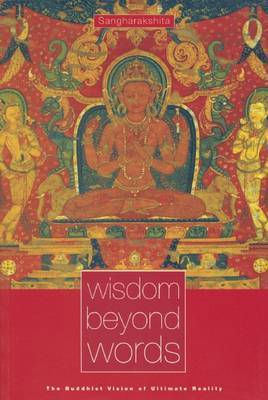 Wisdom Beyond Words: The Buddhist Vision of Ultimate Reality (Paperback)
