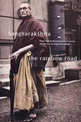 The Rainbow Road: From Tooting Broadway to Kalimpong - Memoirs of an English Buddhist (Paperback)