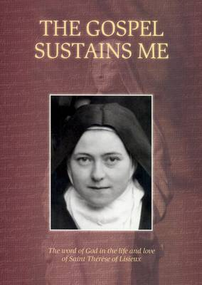 The Gospel Sustains Me: The Word of God in the Life and Love of Saint Therese of Lisieux (Paperback)