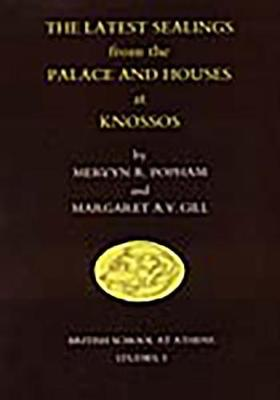 The Latest Sealings from the Palace and Houses of Knossos - BSA Studies 1 (Paperback)