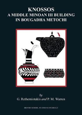 Knossos: A Middle Minoan Building in Bougadha Metochi - BSA Studies 23 (Hardback)