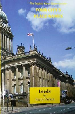 Your City's Place-Names: Leeds - City Place-Names Series 3 (Paperback)