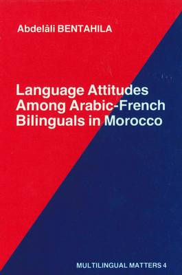 Language Attitudes Among Arabic-French Bilinguals in Morocco - Multilingual Matters (Hardback)