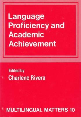 Language Proficiency and Academic Achievement - Multilingual Matters (Paperback)
