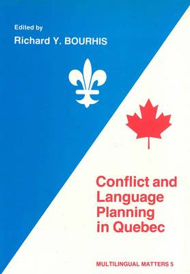 Conflict and Language Planning in Quebec - Multilingual Matters 5 (Paperback)