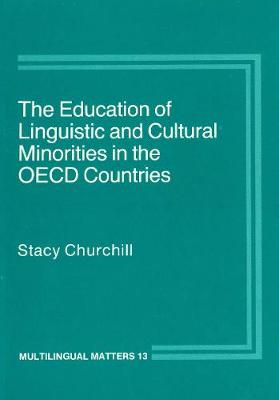 The Education of Linguistic and Cultural Minorities in the OECD Countries - Multilingual Matters (Hardback)