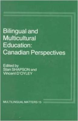 Bilingual and Multicultural Education: Canadian Perspectives - Multilingual Matters (Hardback)
