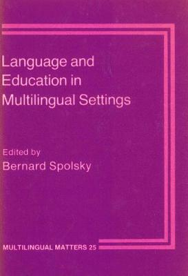 Language and Education in Multilingual Settings - Multilingual Matters (Paperback)