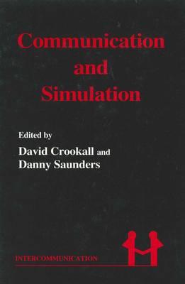 Communication and Simulation: From Two Fields to One Theme - Intercommunication 4 (Hardback)