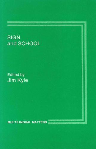 Sign and School - Multilingual Matters (Hardback)
