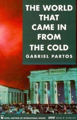 The World that Came in from the Cold: Perspectives from East and West on the Cold War (Paperback)