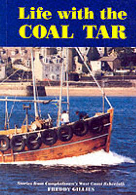Life with the Coal Tar: Stories from Campbeltown's West Coast Fisherfolk (Paperback)