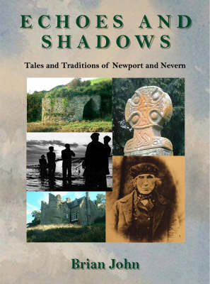 Echoes and Shadows: Tales and Traditions of Newport and Nevern (Paperback)