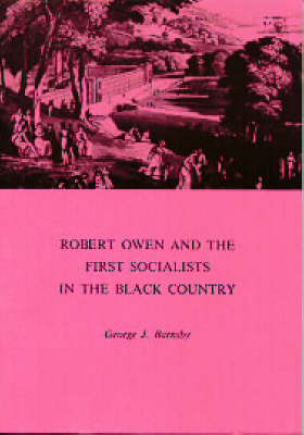 Robert Owen and the First Socialists in the Black Country (Paperback)