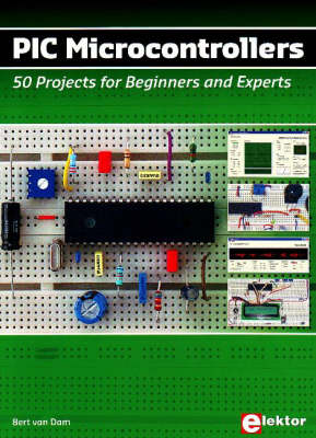 PIC Microcontrollers: 50 Projects for Beginners and Experts (Hardback)