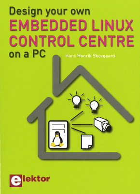 Design Your Own Embedded Linux Control Centre on a PC (Paperback)