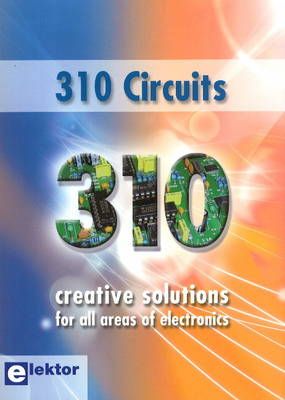 310 Circuits: Creative Solutions for All Areas of Electronics (Paperback)
