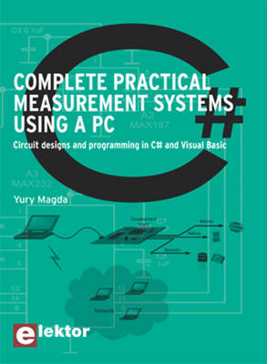 Complete Practical Measurement Systems Using a PC: Circuit Designs and Programming in C# and Visual Basic (Paperback)
