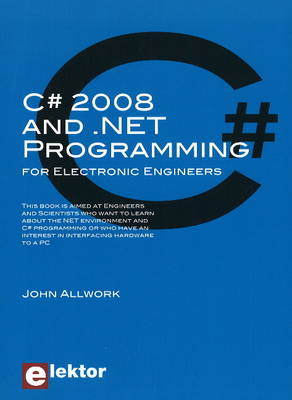 C# 2008 and .NET Programming: for Electronic Engineers (Paperback)