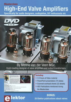 Masterclass High-End Valve Amplifiers: Specifically for Audio Designers, Audiophiles, DIY Enthusiasts Etc., (DVD)
